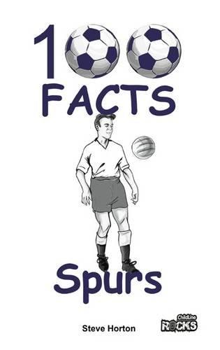 Tottenham Hotspur FC - 100 Facts por Steve Horton