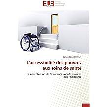 L'accessibilité des pauvres aux soins de santé: La contribution de l'assurance sociale maladie aux Philippines (Omn.Univ.Europ.)