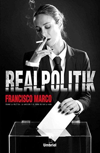 Realpolitik (Umbriel narrativa) por Francisco Marco Fernández