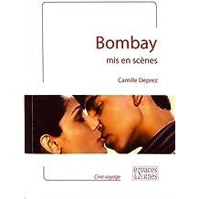 Bombay mis en scènes