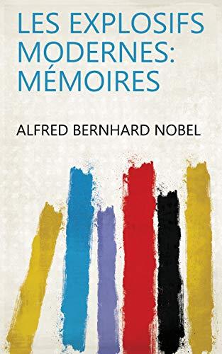 Les Explosifs Modernes: Mémoires (French Edition)
