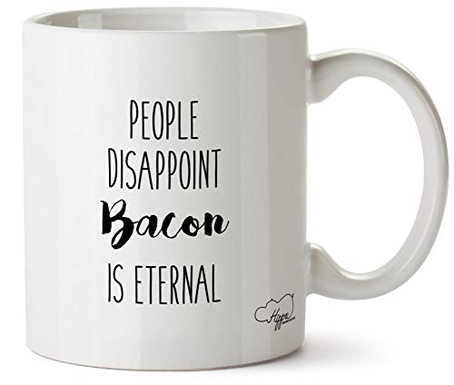 Hippowarehouse People Disappoint, Bacon is Eternal taza impresa taza de cerámica 10 oz