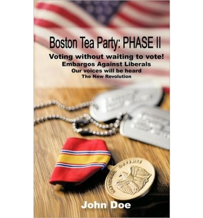 [ [ BOSTON TEA PARTY: PHASE II BY(JOHN DOE, DOE )](AUTHOR)[PAPERBACK]