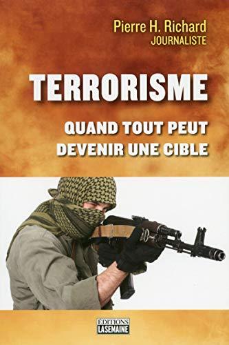 Terrorisme - Quand tout peut devenir une cible