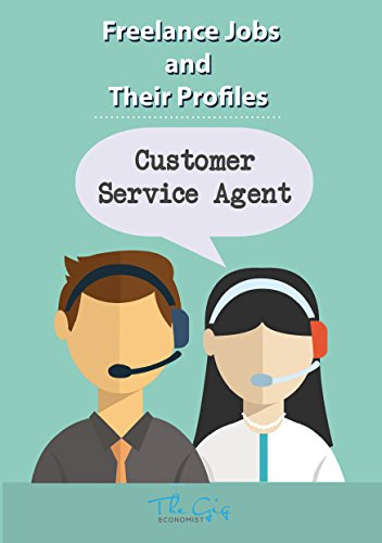 Freelance Jobs and their Profiles: The Freelance Customer Service Agent (Freelance Careers Book 2) (English Edition)
