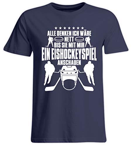 Shirtee Alle Denken ich wäre nett, bis sie mit Mir EIN Eishockeyspiel ansehen. Eishockey Eishockeyfan Mann Frau Geschenk - Übergrößenshirt -4XL-Dunkel-Blau