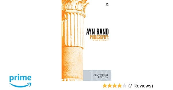 Ayn Rand Philosophy Who Needs It Pdf Book