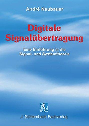 Digitale Signalübertragung: Eine Einführung in die Signal- und Systemtheorie - Die Digitale Signalübertragung