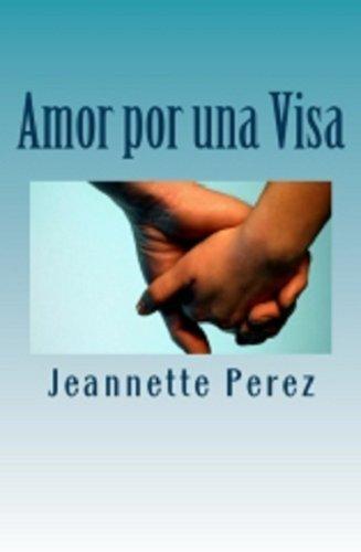 Amor por una visa por Jeannette Perez