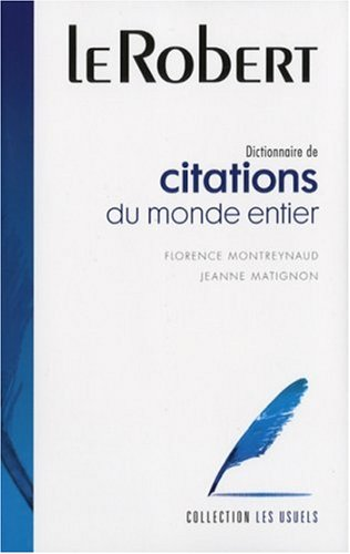 Dictionnaire de citations du monde entier par Florence Montreynaud