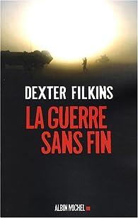 La guerre sans fin par Dexter Filkins