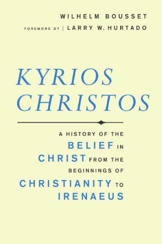 Kyrios Christos A History Of The Belief In Christ From The Beginnings Of Christianity To Irenaeus