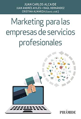Marketing para las empresas de servicios profesionales (Empresa Y Gestión)
