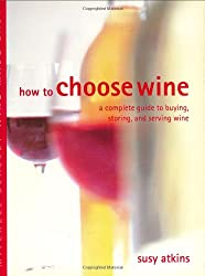 How to Choose Wine (Mitchell Beazley Wine Made Easy)
