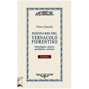 Dizionario del vernacolo fiorentino