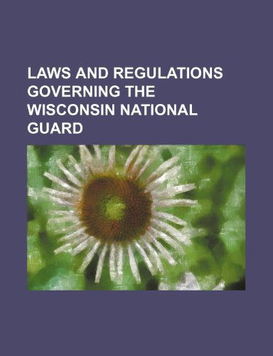Laws and regulations governing the Wisconsin National Guard