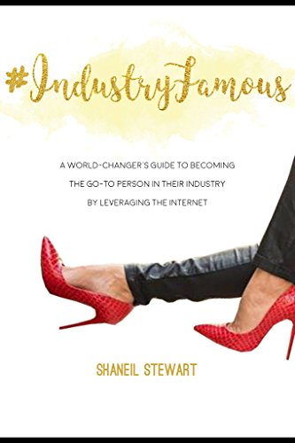 industryfamous-a-world-changers-guide-to-becoming-the-go-to-person-in-their-industry-by-leveraging-t