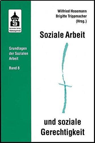 Soziale Arbeit und soziale Gerechtigkeit. Bd. 8 (Grundlagen der Sozialen Arbeit)