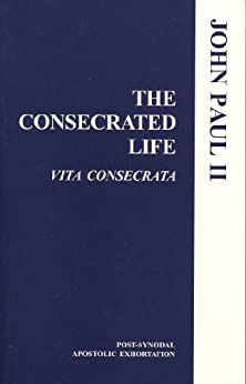 The Consecrated Life (Vita Consecrata) (English Edition) par [Paul II, Pope John]