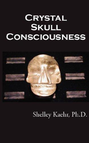 Crystal Skull Consciousness by Shelley Kaehr (Large Print, 13 May 2007) Paperback
