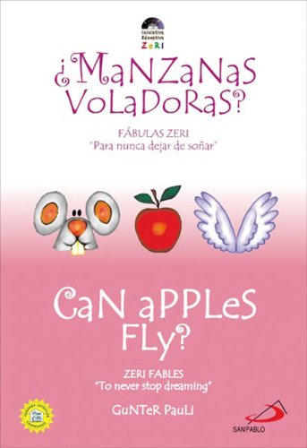Manzanas Voladoras? / Can Apples Fly? (Zeri Fables) por Gunter Pauli