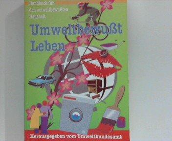 Umweltbewußt Leben, Handbuch für den umweltbewußten Haushalt