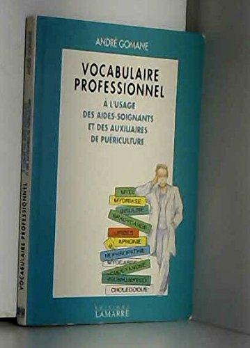 Vocabulaire professionnel à l'usage des aides-soignants et des auxiliaires de puériculture