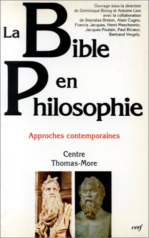LA BIBLE EN PHILOSOPHIE. Approches contemporaines par Dominique Bourg, Antoine Lion