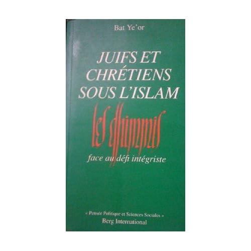 Juifs et chrétiens sous l'islam : Les dhimmis face au défi intégriste