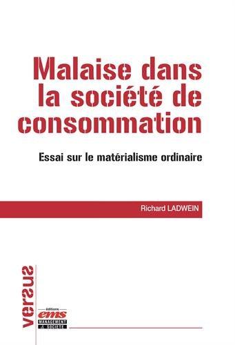 Malaise dans la société de consommation: Essai sur le matérialisme ordinaire