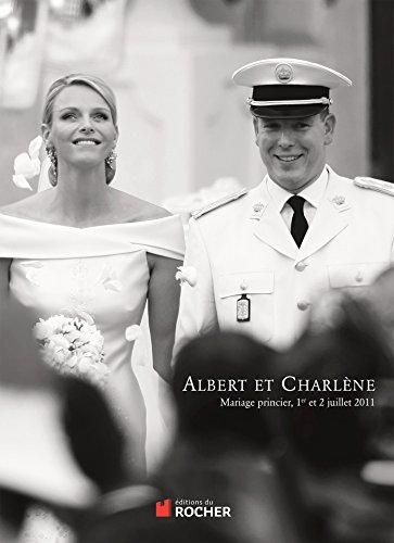 Albert et Charlne: Mariage princier, 1er et 2 juillet 2011