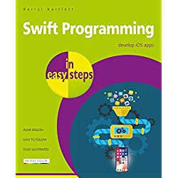 Swift Programming in easy steps - develop iOS apps - covers iOS 12 and Swift 4