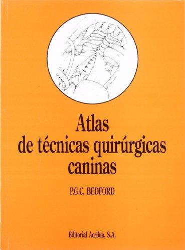 Atlas de técnicas quirúrgicas caninas por G. C. P. Bedford