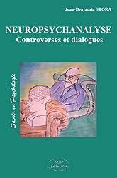 Neuropsychanalyse : Controverses et dialogues
