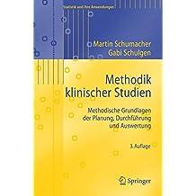 Methodik Klinischer Studien: Methodische Grundlagen der Planung, Durchführung und Auswertung (Statistik und ihre Anwendungen) (German Edition)