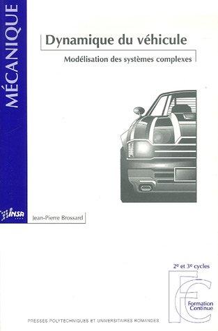 Dynamique du véhicule : Modélisation des systèmes complexes par Jean-Pierre Brossard