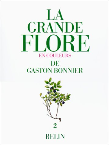 LA GRANDE FLORE EN COULEURS. Volume 2, planches, France, Suisse, Belgique et pays voisins par Gaston Bonnier