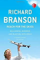 Reach for the Skies: Ballooning, Birdmen, and Blasting into Space by Richard Branson (2011-04-28)