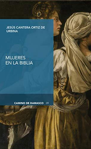 La mujer en la Biblia (Camino de Damasco nº 9) (Spanish Edition)