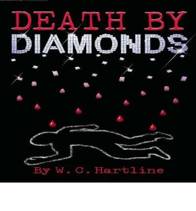 death-by-diamonds-hartline-w-c-author-aug-01-2007-paperback