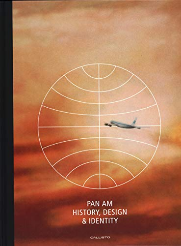 Pan Am: History, Design & Identity (Premium Ed.)
