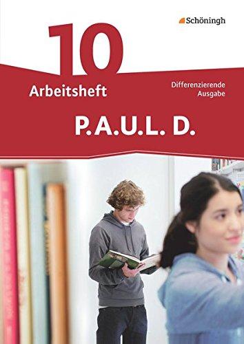 P.A.U.L. D. - Persönliches Arbeits- und Lesebuch Deutsch - Differenzierende Ausgabe: Arbeitsheft 10