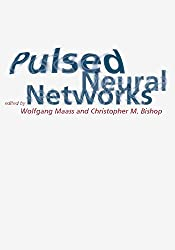 Pulsed Neural Networks (MIT Press) (English Edition)