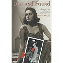 Lost and Found: A Daughter's Tale of Violence and Redemption