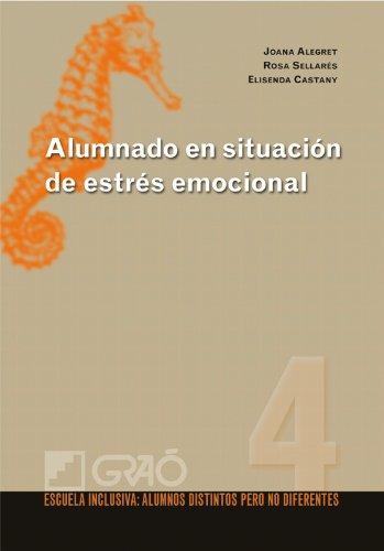 Alumnado en situación de estrés emocional: 004 (Escuela Inclusiva) por Joana Alegret Hernández