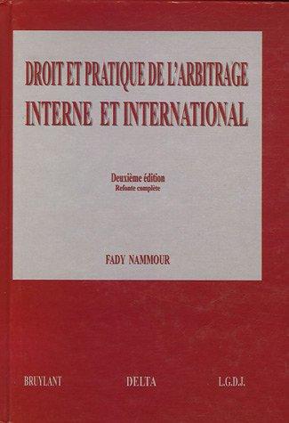 Droit et pratique de l'arbitrage interne et international