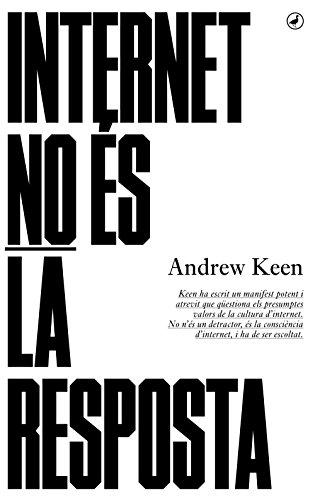Internet no és la resposta (Llibres digitals) (Catalan Edition ...