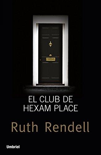 El club de Hexam Place (Umbriel género negro) por Ruth Rendell