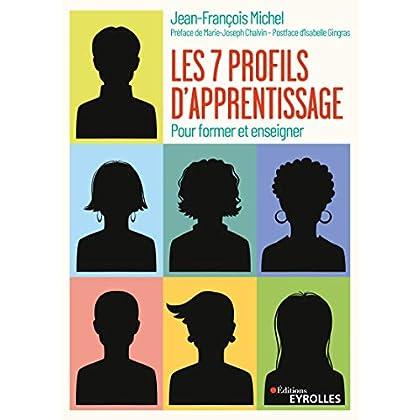 Les sept profils d'apprentissage: Pour former et enseigner. Préface de Marie-Joseph Chalvin - Postface d'Isabelle Gingras