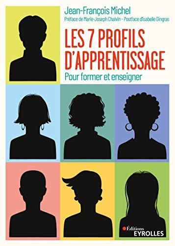 Les sept profils d'apprentissage: Pour former et enseigner. Préface de Marie-Joseph Chalvin - Postface d'Isabelle Gingras par  Jean-François Michel